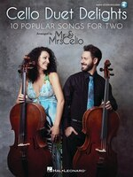 Cello Duet Delights: 10 Popular Songs For Two Arranged By Mr & Mrs Cello Score + Separate Pull-out…