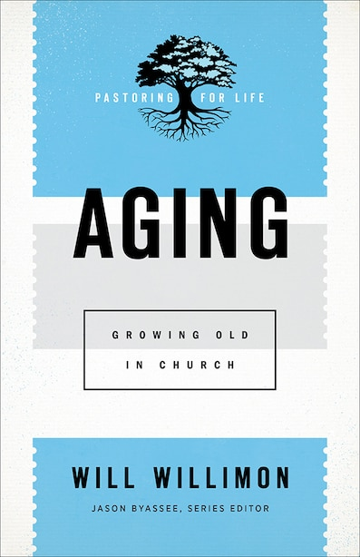 Aging by Willimon, Will