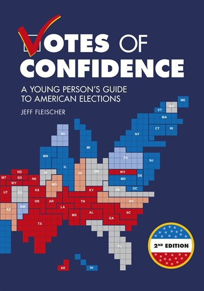 Votes Of Confidence, 2nd Edition: A Young Person's Guide To American Elections by Jeff Fleischer