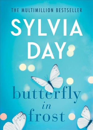 Butterfly In Frost by Sylvia Day