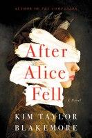 After Alice Fell: A Novel