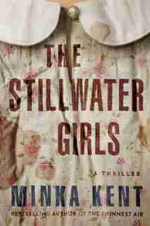 The Stillwater Girls by Minka Kent