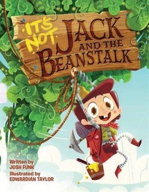 It's Not Jack And The Beanstalk by Josh Funk