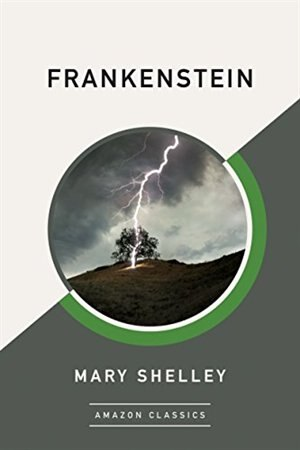 Frankenstein (amazonclassics Edition) by Mary Shelley