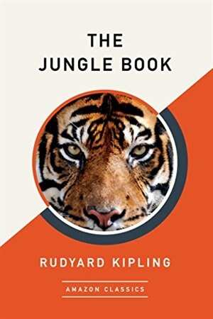 The Jungle Book (amazonclassics Edition) by Rudyard Kipling
