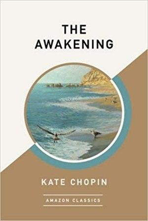 The Awakening (amazonclassics Edition) by Kate Chopin