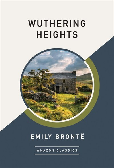 Wuthering Heights (amazonclassics Edition) by Emily Brontë