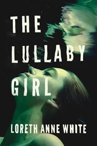 The Lullaby Girl by Loreth Anne White