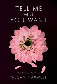 Tell Me What You Want de Megan Maxwell