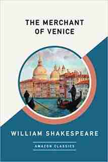 The Merchant Of Venice (amazonclassics Edition) by William Shakespeare