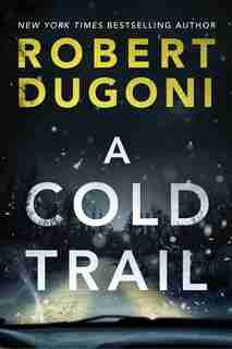 A Cold Trail by Robert Dugoni