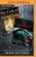 The Signalman And The Cask Of Amontillado: A Full-cast Audio Drama