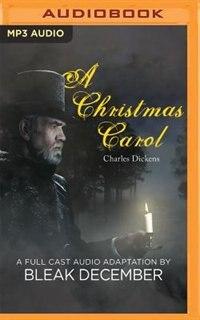A Christmas Carol: A Full-cast Audio Drama by Charles Dickens