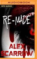 Book Re-made by Alex Scarrow