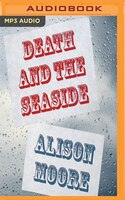 Book Death And The Seaside by Alison Moore