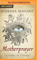 Book Motherprayer: Lessons In Loving by Barbara Mahany