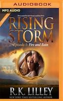 Fire And Rain: Rising Storm: Season 2, Episode 5