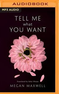 Tell Me What You Want by Megan Maxwell