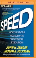 Speed: How Leaders Accelerate Successful Execution