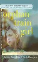 Orphan Train Girl: The Young Readers' Edition Of Orphan Train
