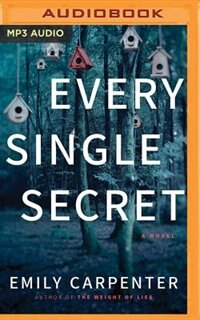 Every Single Secret: A Novel by Emily Carpenter