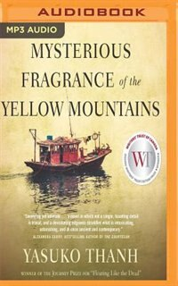 Mysterious Fragrance Of The Yellow Mountains by Yasuko Thanh