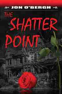 The Shatter Point by Jon O'bergh
