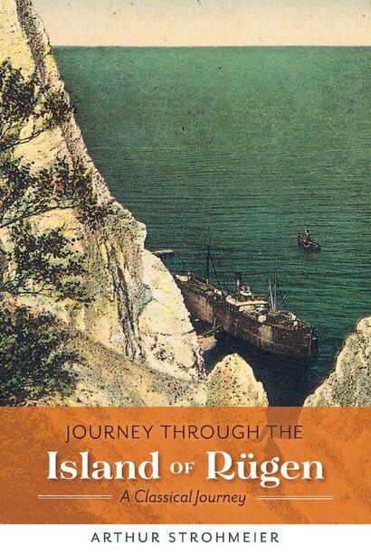 Journey Through The Island Of Rügen by Arthur Strohmeier