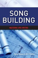 Song Building: Mastering Lyric Writing