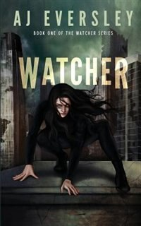 Watcher by AJ Eversley