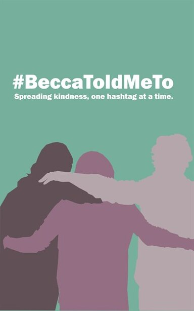 #BeccaToldMeTo: Spreading Kindness, One Hashtag at a Time by Jason Tremere