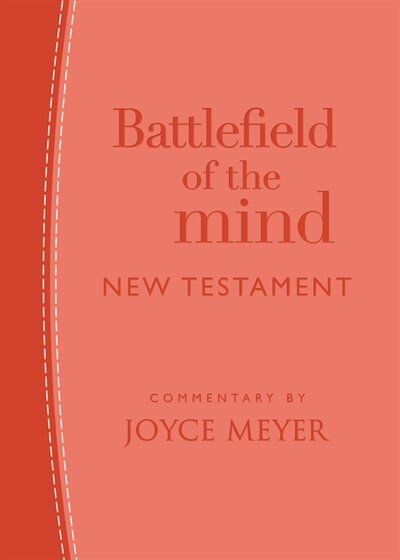 Battlefield Of The Mind New Testament: Coral Leatherluxe® by Joyce Meyer