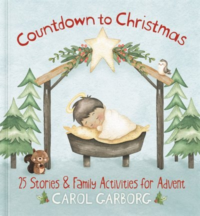 Countdown To Christmas: 25 Stories & Family Activities For Advent by Carol Garborg