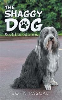 The Shaggy Dog & Other Stories by John Pascal