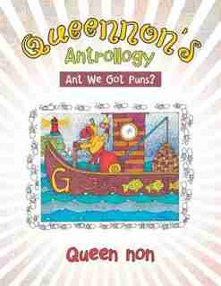 Queennon's Antrollogy: Ant We Got Puns? by Queen non