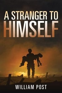 A Stranger to Himself by William Post