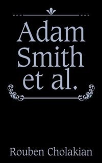 Adam Smith et al. by Rouben Cholakian