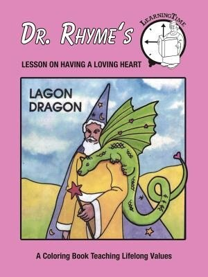 Lagon Dragon: Lesson on Having a Loving Heart by Dr. Rhyme