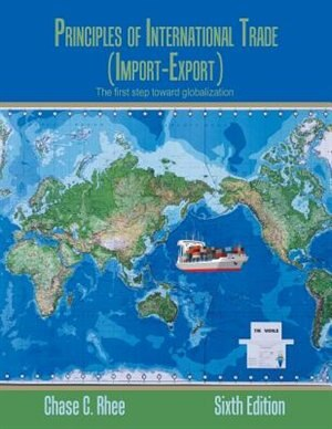 Principles of International Trade: Import-Export by Chase Rhee