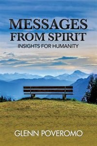 Messages from Spirit: Insights for Humanity by Glenn Poveromo