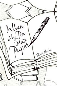 When My Pen Meets Paper by Shani Nadira
