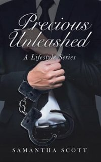 Precious Unleashed: A Lifestyle Series by Samantha Scott