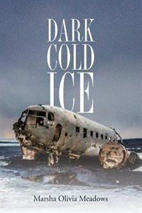 Dark Cold Ice by Marsha Olivia Meadows