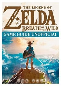Book The Legend of Zelda Breath of the Wild Game Guide Unofficial by The Yuw