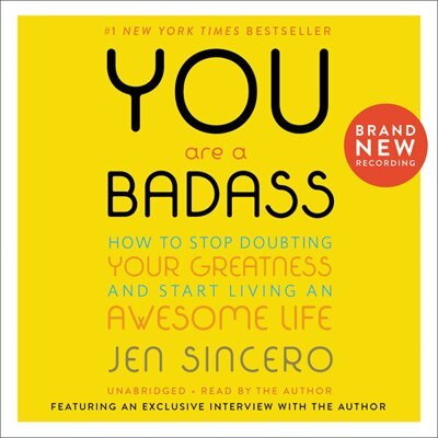 You Are A Badass¿: How To Stop Doubting Your Greatness And Start Living An Awesome Life by Jen Sincero