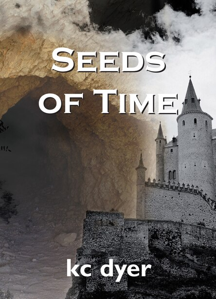 Seeds of Time: An Eagle Glen Trilogy Book by kc dyer