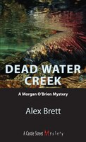 Dead Water Creek: A Morgan O'Brien Mystery