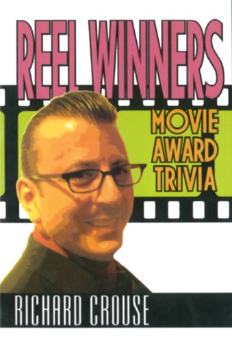 Reel Winners: Movie Award Trivia by Richard Crouse