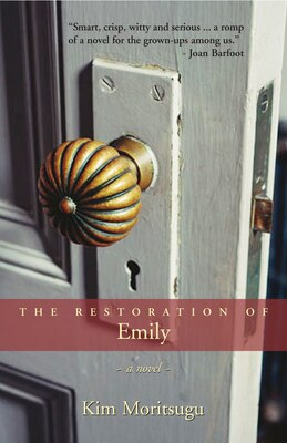 Book The Restoration Of Emily by Kim Moritsugu