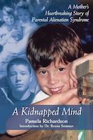A Kidnapped Mind: A Mother's Heartbreaking Memoir of Parental Alienation